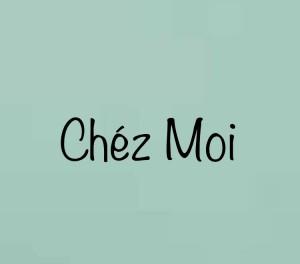 Chez Moi